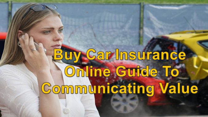 Buy Car Insurance Online Guide To Communicating Value