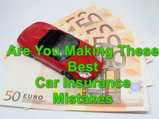 Are You Making These Best Car Insurance Mistakes